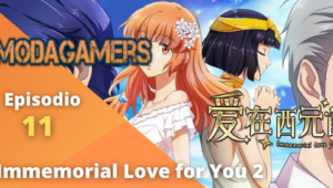 Immemorial Love for You 2 Episodio 11 Sub Español